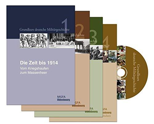 Grundkurs deutsche Militärgeschichte: Gesamtausgabe. Drei Bände mit interaktiver DVD in Kassette