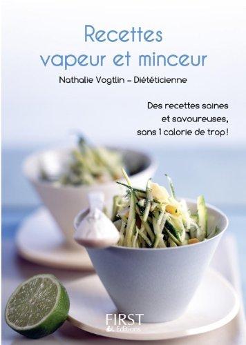 Télécharger en ligne Le petit livre des recettes vapeur et minceur pdf