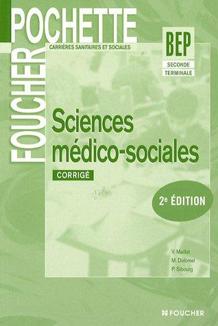 Sciences médico-sociales 2e et Tle BEP CSS : Corrigé (Ancienne Edition) par Véronique Maillet, Michèle Delomel, Pierre Sibourg