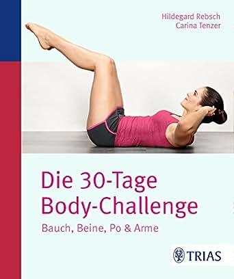 Die 30-Tage-Body-Challenge: Bauch, Beine, Po & Arme eBook