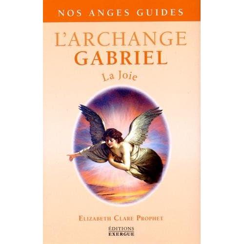 L'Archange Gabriel : La joie