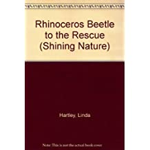 Rhinoceros Beetle to the Rescue (Shining Nature) by Linda Hartley (1996-06-02)