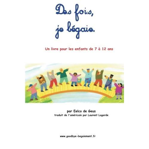 Des fois, je bégaie: Un livre pour les enfants de 7 à 12 ans