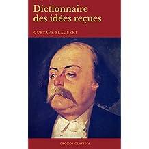 Dictionnaire des idées reçues (Cronos Classics) (French Edition)