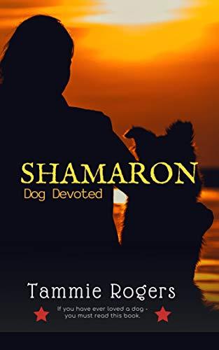 Shamaron: Dog Devoted (English Edition)