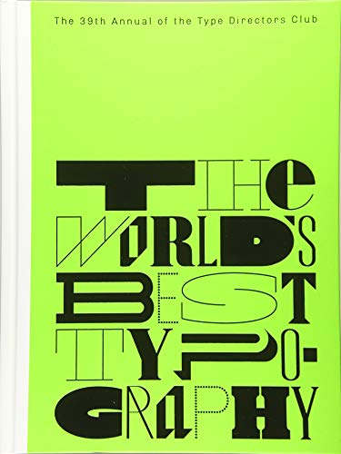 Typography 39: The World's Best Type and Typography. The Annual of the Type Directors Club 2018