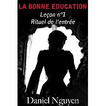 La Bonne Education - Leçon n°1 : rituel de l'entrée