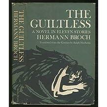 The Guiltless. by Hermann Broch (1974-04-05)
