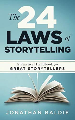The 24 Laws of Storytelling: A Practical Handbook for Great Storytellers por Jonathan Baldie