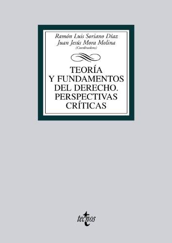 Teoría y fundamentos del Derecho. Perspectivas críticas (Derecho - Biblioteca Universitaria De Editorial Tecnos) por Ramón Luis Soriano Díaz
