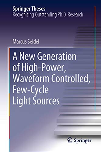 High-Power, Waveform Controlled, Few-Cycle Light Sources (Springer Theses) (English Edition) ()