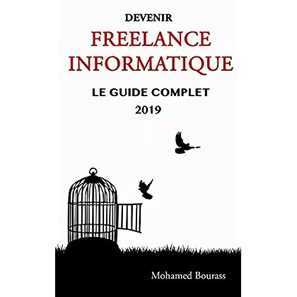 Devenir freelance informatique: Le guide complet 2019