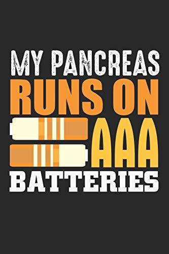 My Pancreas Runs on AAA Batteries: Typ 1 Diabetes T1D Bewusstsein Diabetiker Batterie  Notizbuch liniert DIN A5 - 120 Seiten für Notizen, Zeichnungen, Formeln | Organizer Schreibheft Planer Tagebuch