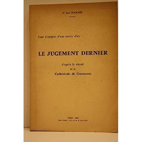 Le Jugement Dernier d'après le vitrail de la Cathédrale de Coutances.Essai d'exégèse d'une oeuvre d'art.