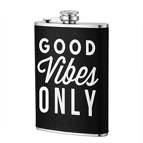 Good Vibes Only 8 Unzen Pocket Flachmann auslaufsicherer Flagon Edelstahl -