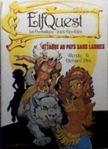 Elf Quest, la fantastique quête des Elfes : Attaque au pays sans larmes