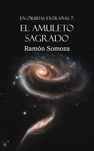 El amuleto sagrado (En órbitas extrañas nº 7) por Ramón Somoza