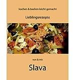 BY Steffens, Slava ( Author ) [ KOCHEN UND BACKEN LEICHT GEMACHT VON & MIT SLAVA (GERMAN) ] Dec-2013 [ Paperback ]