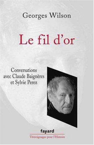 Le fil d'or par Georges Wilson, Claude Baignères, Sylvie Perez