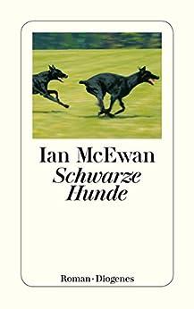 Schwarze Hunde (detebe) (German Edition) by [McEwan, Ian]