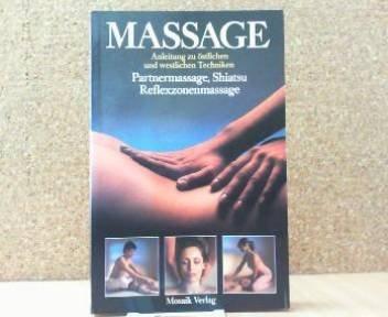 Le Massage : Le guide complet, étape par étape des techniques occidentales et orientales