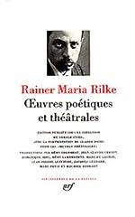 Rainer Maria Rilke - Oeuvres poétiques et théâtrales de Rainer Maria Rilke