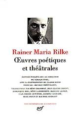 Rainer Maria Rilke - Oeuvres poétiques et théâtrales