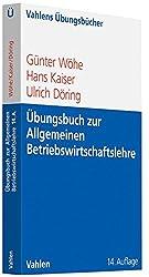 Übungsbuch zur Einführung in die Allgemeine Betriebswirtschaftslehre (Vahlens Übungsbücher der Wirtschafts- und Sozialwissenschaften)