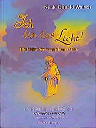 Die kleine Seele spricht mit Gott. Eine Parabel für Kinder nach dem Buch 'Gespräche mit Gott' (Edition Sternenprinz) (Du Licht)