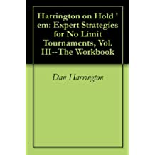 Harrington on Hold 'em: Expert Strategies for No Limit Tournaments, Vol. III--The Workbook (English Edition)