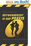 Notwehrrecht in der Praxis: Handbuch...