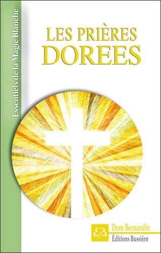 Les prières dorées par  Dom Bernardin