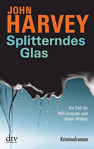 Splitterndes Glas: Kriminalroman (Will Grayson & Helen Walker)