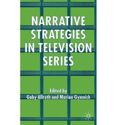 [(Narrative Strategies in Television Series )] [Author: Marion Gymnich] [Mar-2006]