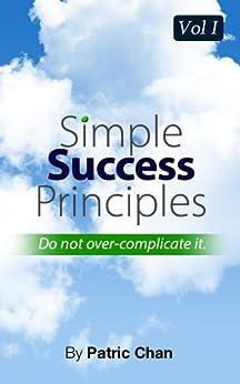 Simple Success Principles Vol 1 by [Chan, Patric]