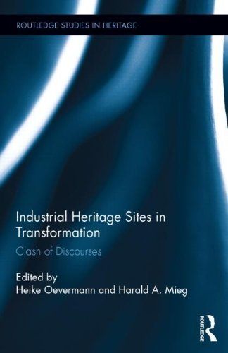 Industrial Heritage Sites in Transformation: Clash of Discourses (Routledge Studies in Heritage) (2014-08-14)