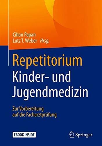 Repetitorium Kinder- und Jugendmedizin: Zur Vorbereitung auf die Facharztprüfung