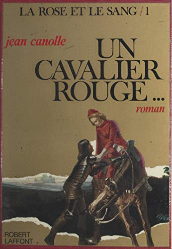 La rose et le sang (1) : Un cavalier rouge (French Edition)