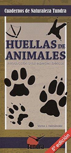 Huellas de animales (5ª ed.). Introducción a las especies ibéricas