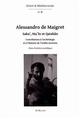 Saba', Ma'în et Qatabân : Contributions à l'archéologie et à l'histoire de l'Arabie ancienne : choix d'articles scientifiques