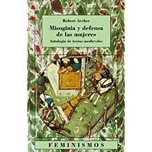 Misoginia y defensa de las mujeres: Antología de textos medievales (Feminismos)