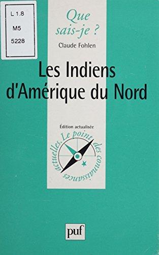 Les Indiens d'Amérique du Nord (Que sais-je ?) par Claude Fohlen