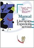 Manual de Literatura española actual (CASTALIA UNIVERSIDAD. C/UNIV. nº 7)