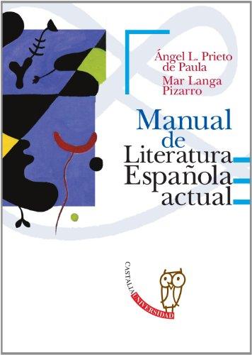 Manual de Literatura española actual (CASTALIA UNIVERSIDAD. C/UNIV.) por Angel A. Prieto