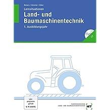 Lernsituationen Land- und Baumaschinentechnik 1. Ausbildungsjahr