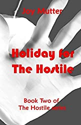 Holiday for the Hostile: Book two of The Hostile series: Volume 2