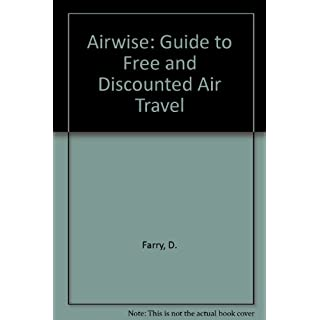 Airwise: Guide to Free and Discounted Air Travel