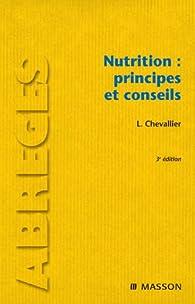 Nutrition : principes et conseils par Laurent Chevallier