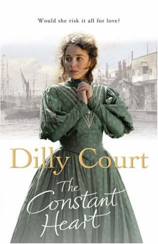 The Constant Heart by Dilly Court (2008-06-05)