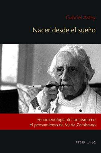 Nacer desde el sueño: Fenomenología del onirismo en el pensamiento de María Zambrano (Exiles and Transterrados nº 1)